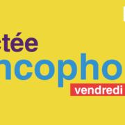Francophonie | Dictée francophone